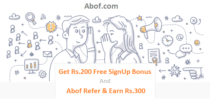Abof Referral: Signup And Get Rs 200 Free + Rs 300 in Refer and Earn