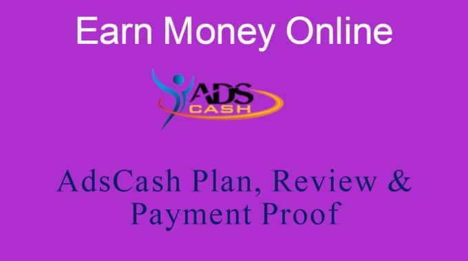 Adscash Plan: Adscash.in Plan, Review & Proof | Customer Care Number