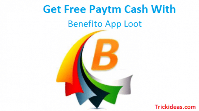 Benefito App Loot: Get Rs.10 Paytm on Signup + Rs.10 Paytm Cash on Refer
