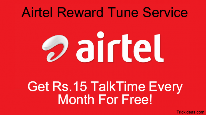 Airtel Reward Tune Service: Best Way To Get Rs 15 Free TalkTime Instantly
