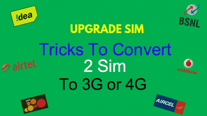 Convert 2G Sim to 3G/4G: 27 May 2017 Trick For All Networks