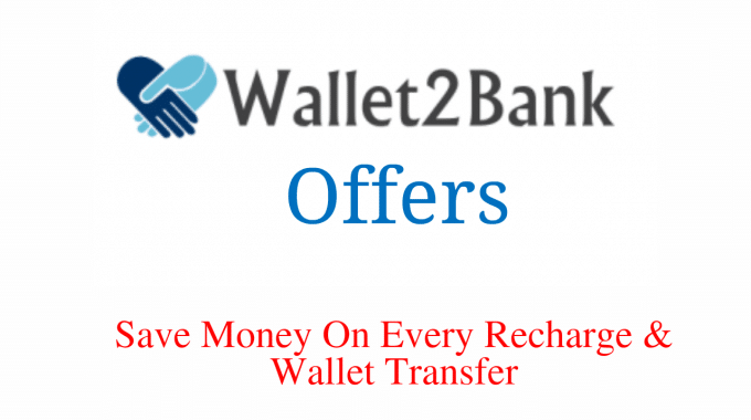 Wallet2Bank Website Offers: Get Rs 25 on Sign up + Rs 10 Per Referral