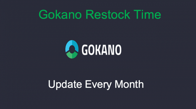 Gokano Restock Time: Get Free Products | May Timing Update