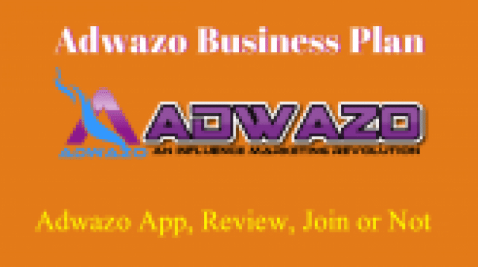 Adwazo Business Plan: Adwazo App | Login | Reviews | Call Support