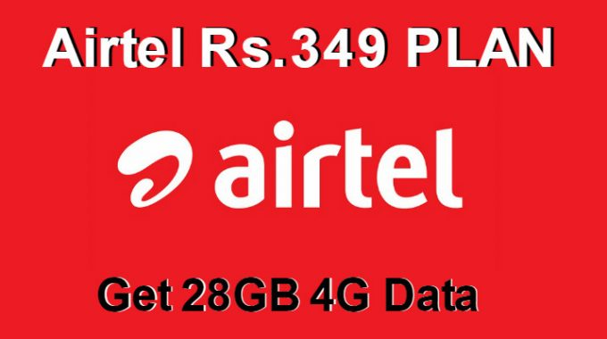 Airtel 349 Plan: Get 28 GB 4G Data for 1 Month with Unlimited Calling