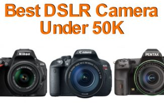 Best DSLR Camera Under 50000: New Camera Added on April 2017