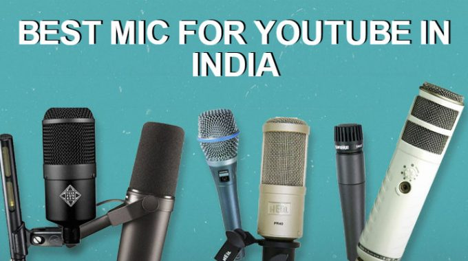 Best Mic For YouTube in India: Top 10 Cheap Mics For Recording