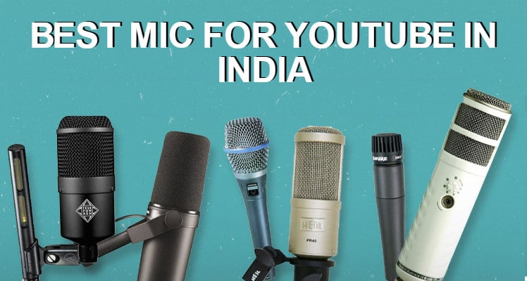 Best Mic for Youtube in India