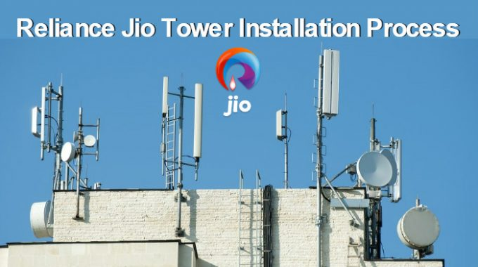 Reliance Jio Tower Installation Process: Apply Online with 27 May 2017 Process