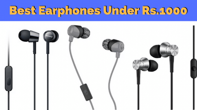 Best Earphones under 1000: Low Priced Earphone Added Today