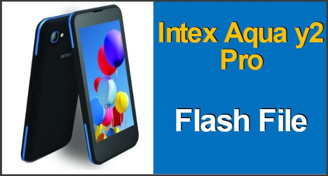 Intex Aqua y2 pro Flash File