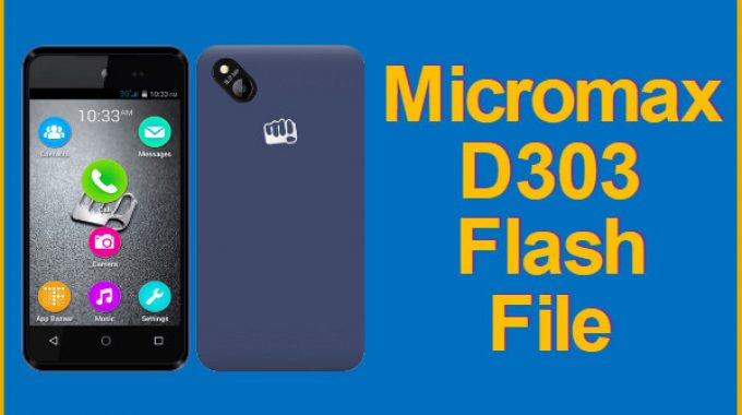 Micromax D303 Flash File v12 Firmware Download for 27 May 2017